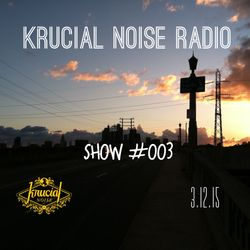Krucial Noise Radio Show #003 w/Mr. BROTHERS