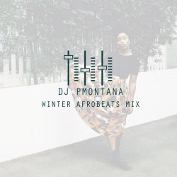 Winter 2017 Afrobeats Mix
