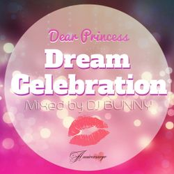 Dream Celebration -Dear Princess Girls Up Mix