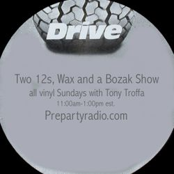 Two 12s Wax and a Bozak Sunday Vinyl Show with Tony Troffa