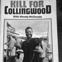 07:05:18 Kill For Collingwood with Woody McDonald