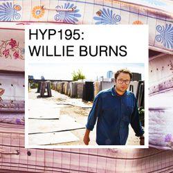 Hyp 195: Willie Burns