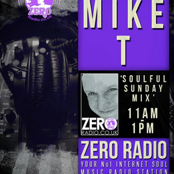 "MIKE T's ""SOULFUL SUNDAY MIX"" - 17th February 2019 - www.ZeroRadio.co.uk"