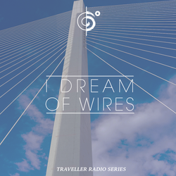 "Traveler's ""Dream Of Wires"" Mix"