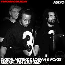 Digital Mystikz b2b Loefah & Pokes - Kiss FM - 05/06/2007