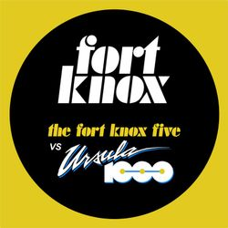 "Fort Knox Five vs Ursula 1000:  ""DC's Finest Volume 1"""