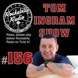 Tom Ingram Show #156 - Recorded LIVE from Rockabilly Radio January 20th 2019