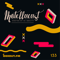 DJ MoCity - #motellacast E133 - now on boxout.fm [16-10-2019]
