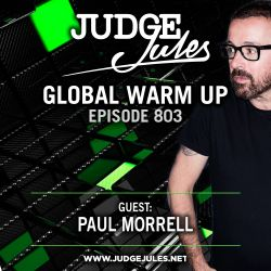 JUDGE JULES PRESENTS THE GLOBAL WARM UP EPISODE 803