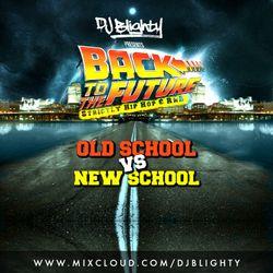 #BackToTheFuture // Strictly Hip Hop & RnB: Old School vs New School // Twitter @DJBlighty