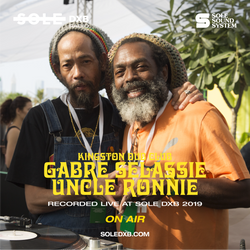 Gabre Selassie + Uncle Ronnie - Kingston Dub Club Party at Sole DXB 2019.