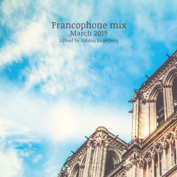 FRANCOPHONE MIX BY NITZAN ENGELBERG - MARCH 2019