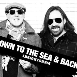 Down To The Sea And Back Radio Special - Balearic Mike & Kelvin Andrews - 1 Brighton FM - 28/04/2017