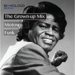 Grown up Mix! Motown and funk, 70s - 80s