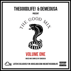 TheGoodLife! x DEMEDUSA Present: The Good Mix Volume 1