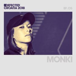 Defected Croatia Sessions - Monki Ep.05