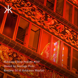 Hakkasan Deep Podcast #037