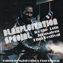BLAXPLOITATION SPECIAL FOR THE 34TH JERUSALEM FILM FESTIVAL