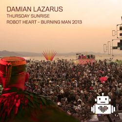 Damian Lazarus - Robot Heart Burning Man 2013