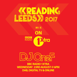 @DJOneF BBC Radio 1Xtra Reading & Leeds Festival Mix (Aired 23.08.17)