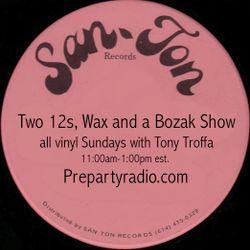 Two 12s Wax and a Bozak Sunday Vinyl Show with Tony Troffa 6-25-17 Edition