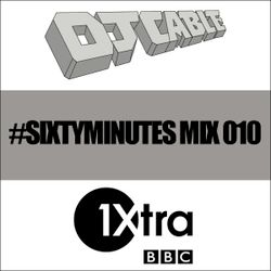 BBC 1Xtra #SixtyMinutes Mix 010