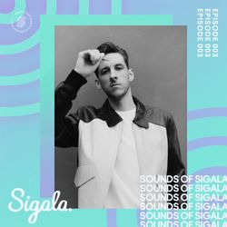 003 - Sounds Of Sigala - ft. MEDUZA, CamelPhat, Duke Dumont, Regard, Jax Jones & more.