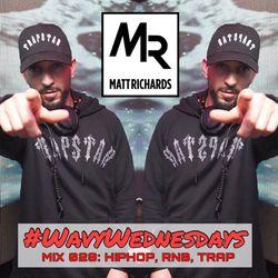 #WavyWednesdays MIX 028   @DJMATTRICHARDS  HIPHOP RNB TRAP
