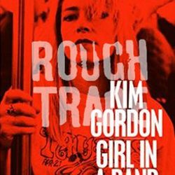 KIM GORDON: GIRL IN A BAND | 2. Writing About New York Is Hard
