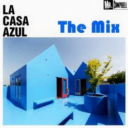 La Casa Azul - The Mix