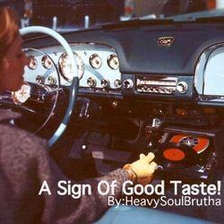 A Sign Of Good Taste!