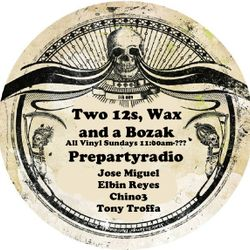 Two 12s, Wax and a Bozak with Jose Miguel Elbin Reyes Chino3 Tony Troffa 5-20-18