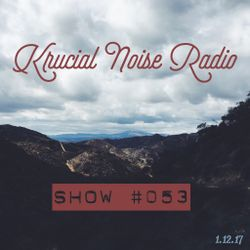 Krucial Noise Radio: Show #053 w/ Mr. BROTHERS