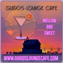 Guido's Lounge Cafe Broadcast 0329 Mellow and Sweet (20180622)