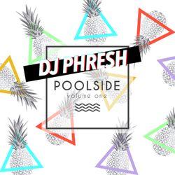 DJ PHRESH - Poolside