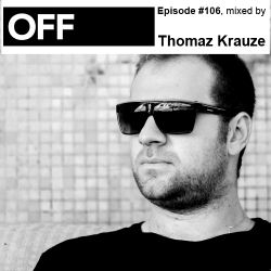 OFF Recordings Podcast Episode #106, mixed by Thomaz Krauze