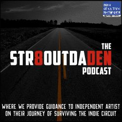 The Str8OutDaDen Podcast - The Secret Of Obtaining Sponsors For Your Next Project