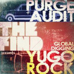 TFM & Purge+Audit - Global Digging: Yugo Rock