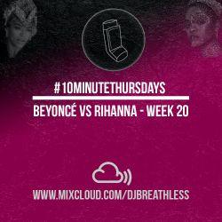 #10MinuteThursdays - Beyonce vs Rihanna (Week 20)