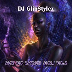 DJ GlibStylez - SOUL HOP (Street Soul) Vol.2