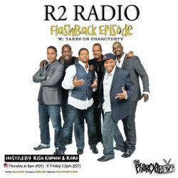 R2 RADIO FLASHBACK WITH TAKE 6