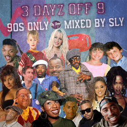 The Sly Show - 3 Dayz Off 9: 90s Only