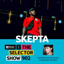 The Selector (Show 902 Ukrainian version) w/ Skepta