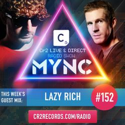 MYNC Presents Cr2 Live & Direct Radio Show 152 with Lazy Rich Guestmix