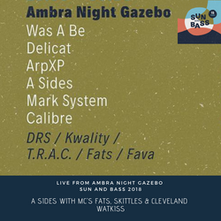 A Sides, MC Fats, Skittles & Cleveland Watkiss Live From Ambra Night Gazebo Sun And Bass 2018