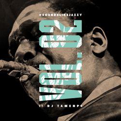 #SoundsLikeJazzy Vol. 2 (selected by DJ Tamenpi)