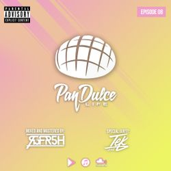 The Pan Dulce Life w/DJ Refresh - Episode 08 Special Guest DJ Tek One