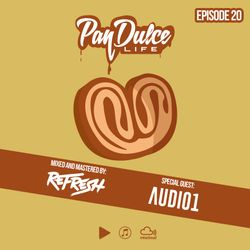 """The Pan Dulce Life"" With DJ Refresh - Episode 20 Feat. DJ Audio1"