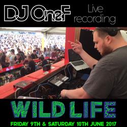 @DJOneF LIVE @ Wild Life Festival 10-06-17