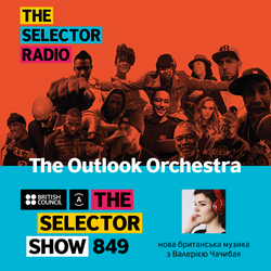 The Selector (Show 849 Ukrainian version) w/ The Outlook Orchestra